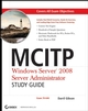 MCITP: Windows Server 2008 Server Administrator Study Guide: (Exam 70-646) (0470445009) cover image