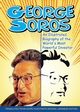 George Soros: An Illustrated Biography of the World's Most Powerful Investor (0470821809) cover image