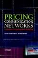 Pricing Communication Networks: Economics, Technology and Modelling (0470851309) cover image