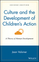 Culture and the Development of Children's Action: A Theory of Human Development, 2nd Edition (0471135909) cover image