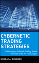 Cybernetic Trading Strategies: Developing a Profitable Trading System with State-of-the-Art Technologies (0471149209) cover image