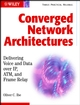 Converged Network Architectures: Delivering Voice over IP, ATM, and Frame Relay (0471202509) cover image