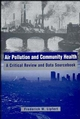 Air Pollution and Community Health: A Critical Review and Data Sourcebook (0471285609) cover image