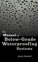 The Manual of Below-Grade Waterproofing Systems  (0471377309) cover image