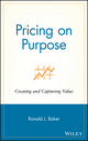 Pricing on Purpose: Creating and Capturing Value (0471729809) cover image