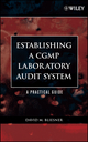 Establishing A CGMP Laboratory Audit System: A Practical Guide (0471738409) cover image