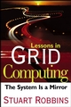 Lessons in Grid Computing: The System Is a Mirror (0471790109) cover image