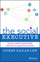 The Social Executive: How to Master Social Media and Why its Good for Business  (0730312909) cover image
