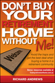 Don't Buy Your Retirement Home Without Me!: Avoid the Traps and Get the Best Deal When Buying a Home in a Retirement Community (0730377709) cover image