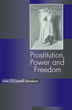 Prostitution, Power and Freedom (0745617409) cover image