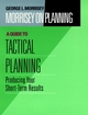 Morrisey on Planning, A Guide to Tactical Planning: Producing Your Short-Term Results (0787901709) cover image