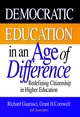 Democratic Education in an Age of Difference: Redefining Citizenship in Higher Education (0787908509) cover image