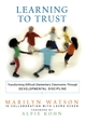 Learning to Trust: Transforming Difficult Elementary Classrooms Through Developmental Discipline  (0787966509) cover image