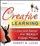 Creative Learning: Activities and Games That REALLY Engage People (0787987409) cover image