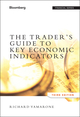 The Trader's Guide to Key Economic Indicators, 3rd Edition (1118074009) cover image
