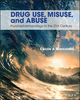 Drug Use, Misuse and Abuse (1118539109) cover image