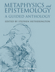 Metaphysics and Epistemology: A Guided Anthology (1118542509) cover image