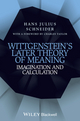 Wittgenstein's Later Theory of Meaning: Imagination and Calculation (1118642309) cover image