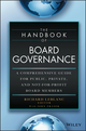 The Handbook of Board Governance: A Comprehensive Guide for Public, Private and Not for Profit Board Members (1118895509) cover image