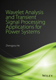 Wavelet Analysis and Transient Signal Processing Applications for Power Systems (1118977009) cover image