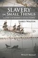 Slavery in Small Things: Slavery and Modern Cultural Habits (1119166209) cover image