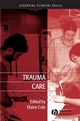 Trauma Care: Initial Assessment and Management in the Emergency Department  (1405162309) cover image