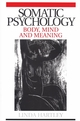 Somatic Psychology: Body, Mind and Meaning (1861564309) cover image