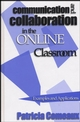 Communication and Collaboration in the Online Classroom: Examples and Applications (1882982509) cover image