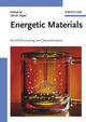 Energetic Materials: Particle Processing and Characterization (3527302409) cover image
