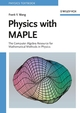 Physics with MAPLE: The Computer Algebra Resource for Mathematical Methods in Physics (3527406409) cover image