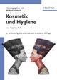 Kosmetik und Hygiene: von Kopf bis Fuß, 3rd Edition (3527663509) cover image