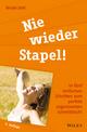 Nie wieder Stapel!: In fünf einfachen Schritten zum perfekt organisierten Schreibtisch!, 2. Auflage (3527669809) cover image