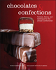 Chocolates and Confections: Formula, Theory, and Technique for the Artisan Confectioner, 2nd Edition (EHEP002409) cover image