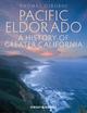 Pacific Eldorado: A History of Greater California (EHEP002709) cover image