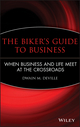 The Biker's Guide to Business: When Business and Life Meet at the Crossroads (047048120X) cover image