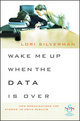 Wake Me Up When the Data Is Over: How Organizations Use Stories to Drive Results (047048330X) cover image