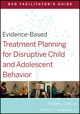 Evidence-Based Treatment Planning for Disruptive Child and Adolescent Behavior Facilitator's Guide (047056850X) cover image