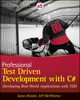 Professional Test Driven Development with C#: Developing Real World Applications with TDD (047064320X) cover image