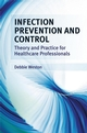 Infection Prevention and Control: Theory and Practice for Healthcare Professionals (047072370X) cover image