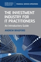 The Investment Industry for IT Practitioners: An Introductory Guide  (047099780X) cover image