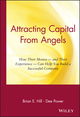 Attracting Capital From Angels: How Their Money - and Their Experience - Can Help You Build a Successful Company (047103620X) cover image