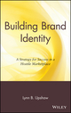 Building Brand Identity: A Strategy for Success in a Hostile Marketplace (047104220X) cover image