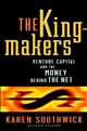 The Kingmakers: Venture Capital and the Money Behind the Net (047139520X) cover image
