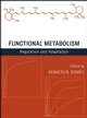 Functional Metabolism: Regulation and Adaptation