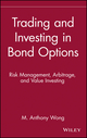 Trading and Investing in Bond Options: Risk Management, Arbitrage, and Value Investing (047152560X) cover image