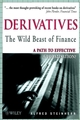 Derivatives The Wild Beast of Finance: A Path to Effective Globalisation? (047182240X) cover image