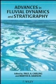 Advances in Fluvial Dynamics and Stratigraphy (047195330X) cover image