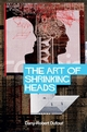 The Art of Shrinking Heads: The New Servitude of the Liberated in the Era of Total Capitalism (074563690X) cover image