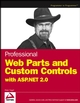 Professional Web Parts and Custom Controls with ASP.NET 2.0 (076457860X) cover image