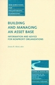 Building and Managing an Asset Base: Information and Advice for Nonprofit Organizations: New Directions for Philanthropic Fundraising, Number 14 (078799930X) cover image